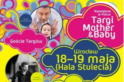 Już 18-19 maja 2013 TARGI MOTHER & BABY w niezwykłej odsłonie!