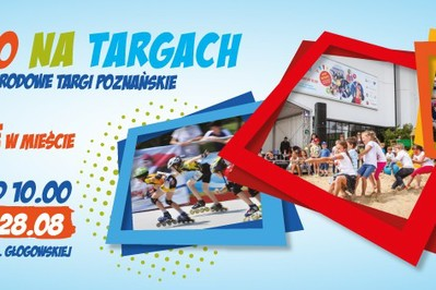 Lato na Targach 26.06 - 28.08 POZNAŃ