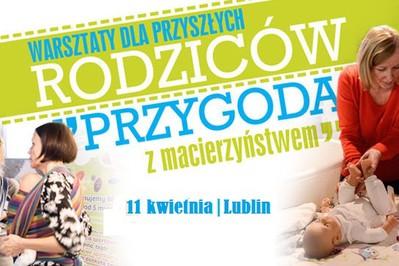 """Już 11-go kwietnia w Lublinie warsztaty: """"Przygoda z macierzyństwem"""" – ODBIERZ WEJŚCIÓWKĘ!"""