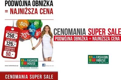 Cenomania w Fashion House w Piasecznie!