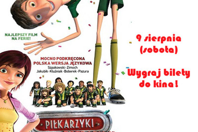 Piłkarzyki rozrabiają - konkurs na wejściówki do Multikina!_WYNIKI