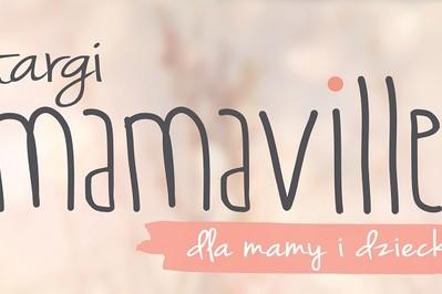 Mamy! Zapraszamy na Targi Mamaville!
