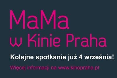 MaMa w Kinie Praha Kolejne spotkanie już 4 września!