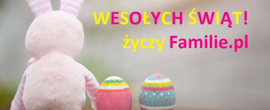 Radosnych i rodzinnych Świąt Wielkanocnych!