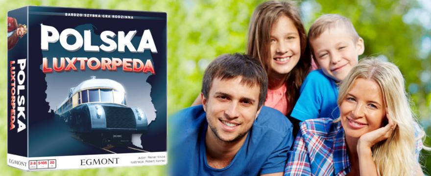 """Nowa gra rodzinna """"Polska Luxtorpeda"""" – NASZ TEST!"""