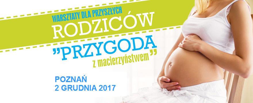 """Bezpłatne warsztaty dla przyszłych rodziców """"Przygoda z macierzyństwem""""– weź udział w pierwszym takim wydarzeniu w Poznaniu!"""