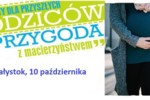 """Już 10 października bezpłatne warsztaty """"Przygoda z macierzyństwem"""". Spotykamy się w Białymstoku!"""